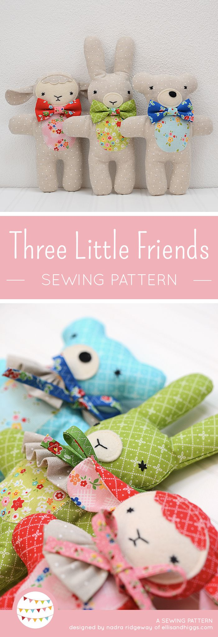 Three Little Friends is a sewing pattern for three cute stuffed animals, a bear, a bunny and a lambkin. Easy sewing pattern, softie pattern, plushie pattern, stuffed animal pattern, sewing for baby, sewing for kids, Easter crafts, Easter craft ideas, Easter DIY craft project. * Nähanleitung für drei süße Kuscheltiere: Hase, Bär und Lämmchen. Nähen fürs Baby, Nähen für Kinder, Ostern Ideen, Ostern baste basteln, DIY Ostern. Pattern by / Anleitung von Nadra Ridgeway, ellis & higgs