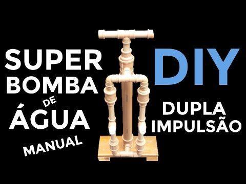 COMO FAZER BOMBA DE AGUA MANUAL COM DUPLA IMPULSÃO - BOMBA DAGUA CASEIRA COM TUBO PVC - YouTube