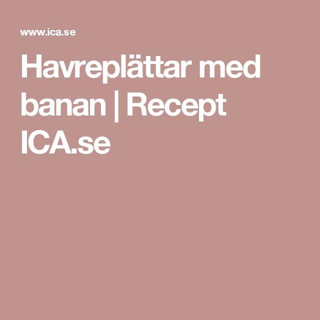 Havreplättar med banan | Recept ICA.se
