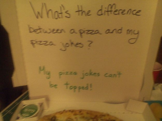 Ask your pizza delivery guy for a joke, and he'll deliver: | 26 Puns That Are Too Clever For Their Own Good