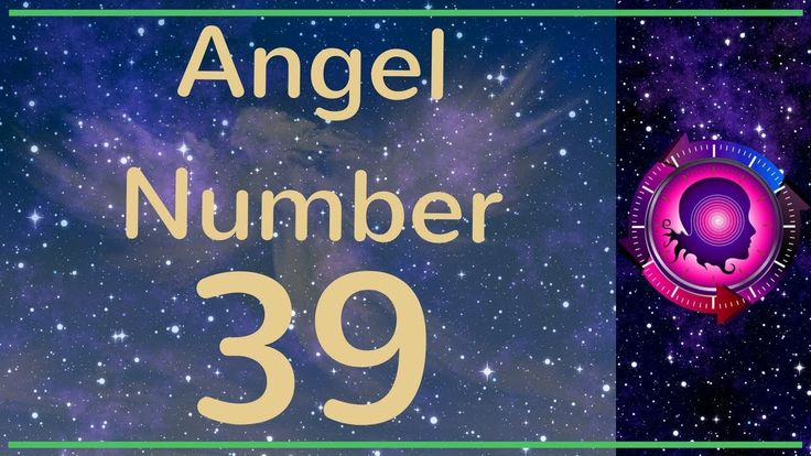 Angel Number 39: The Meanings of Angel Number 39
