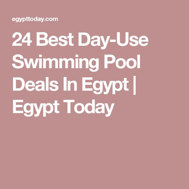 24 Best Day-Use Swimming Pool Deals In Egypt | Egypt Today