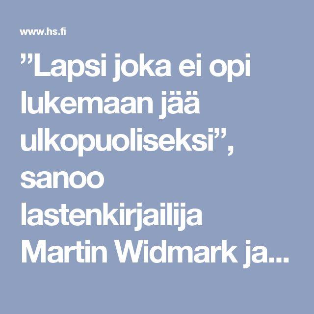 """""""Lapsi joka ei opi lukemaan jää ulkopuoliseksi"""", sanoo lastenkirjailija Martin Widmark ja neuvoo, miten lapsi innostetaan kirjojen pariin - Kulttuuri - Helsingin Sanomat"""