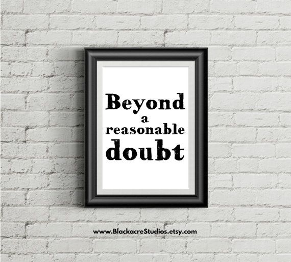 Beyond a Reasonable Doubt - Standard of Proof - Trial Practice - Courtroom Quotes - Lawyer Gift - Home Decor - Digital Download - Wall Art
