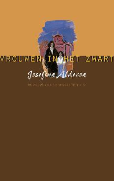 Josefina Aldecoa: 'Vrouwen in het zwart' / 'Mujeres de negro' -Uitgegeven in 1998 door Menken Kasander & Wigman Uitgevers – ISBN 90-74622-30-5 – Illustratie: Laura de Moor– Boekomslagontwerp: Erik Cox