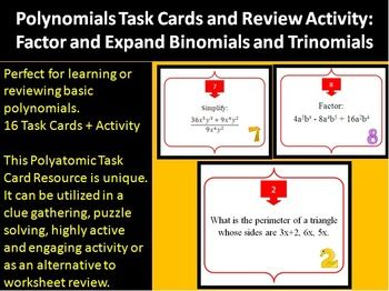 This 16 Polynomials Task Card resource is very unique. It can be utilized in a clue gathering, puzzle solving, highly active and engaging activity for those learning about Factoring and Expanding Binomials and Trinomials or as an alternative to worksheet review for older students. What I love to do is have the kids ..... Do you use Math Workshops in your class? These would be perfect! This activity covers the Common Core Math Standard - A-APR