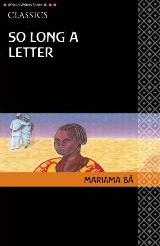 So Long a Letter (Heinemann African Writers Series: Classics) by Mariama Ba