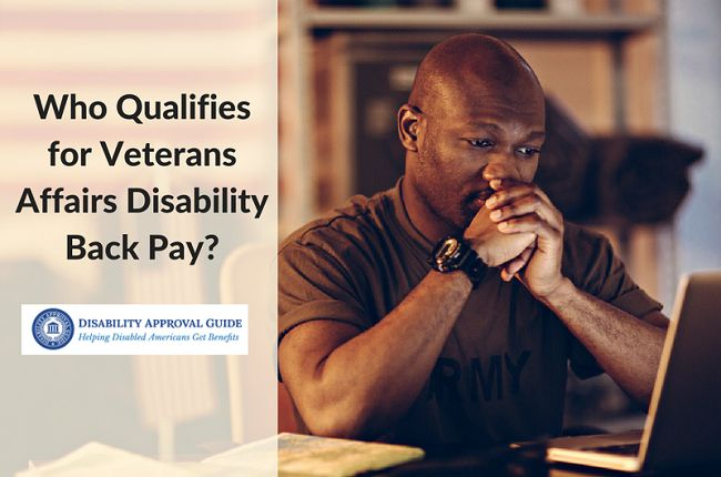 Why do some Veterans qualify for VA disability back pay while others get approved for monthly benefits only?