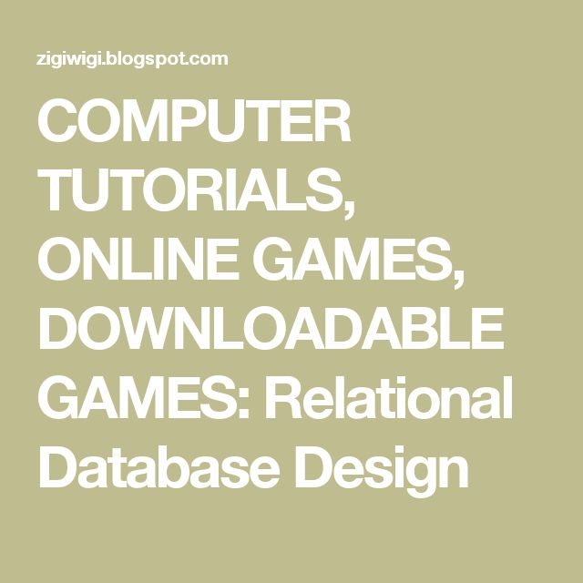 computer tutorials online games downloadable games relational database design - Relational Database Design Software