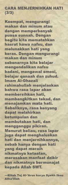 CARA MENJERNIHKAN HATI (3/3)  Keempat, mengurangi makan dan minum atau dengan memperbanyak puasa sunnah. Dengan begitu kita mematahkan hasrat hawa nafsu, dan melunakkan hati yang keras. Dengan mengurangi makan dan minum sebenarnya kita belajar mengendalikan nafsu badani, mengawal emosi, belajar qanaah dan zuhud. Imam Al-Ghazali rahimahullah menjelaskan bahwa rasa lapar akan membersihkan hati, membangkitkan tekad, dan menajamkan mata hati. Sebaliknya, rasa kenyang dapat melahirkan ketumpulan…
