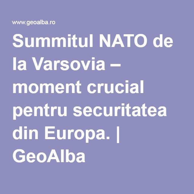 Summitul NATO de la Varsovia – moment crucial pentru securitatea din Europa. | GeoAlba