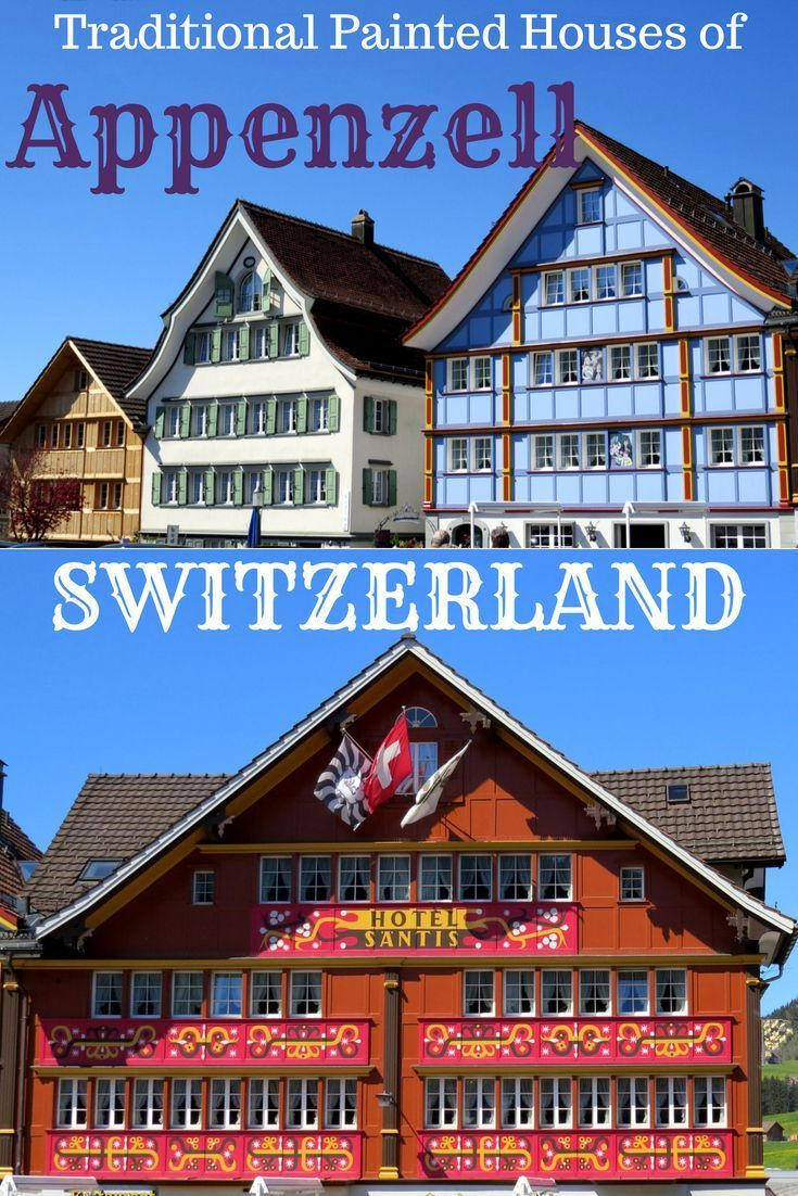Appenzell Switzerland The Traditional Swiss Village Of Painted Houses Travel Inspiration New Travel Travel