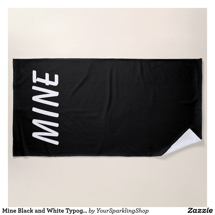 Mine Black and White Typography Minimalism Funny #BeachTowel