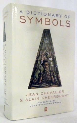 A Dictionary of Symbols by Jean Chevalier,This remarkable and wide-ranging book is an inventory of symbols and the symbolic imagination. The editors and their fifteen contributors are drawn from a variety of scholarly backgrounds—including anthropology, ethnology, psychotherapy and art history.