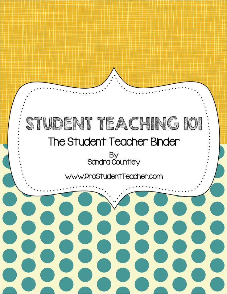 Student Teacher 101: The Student Teacher Binder