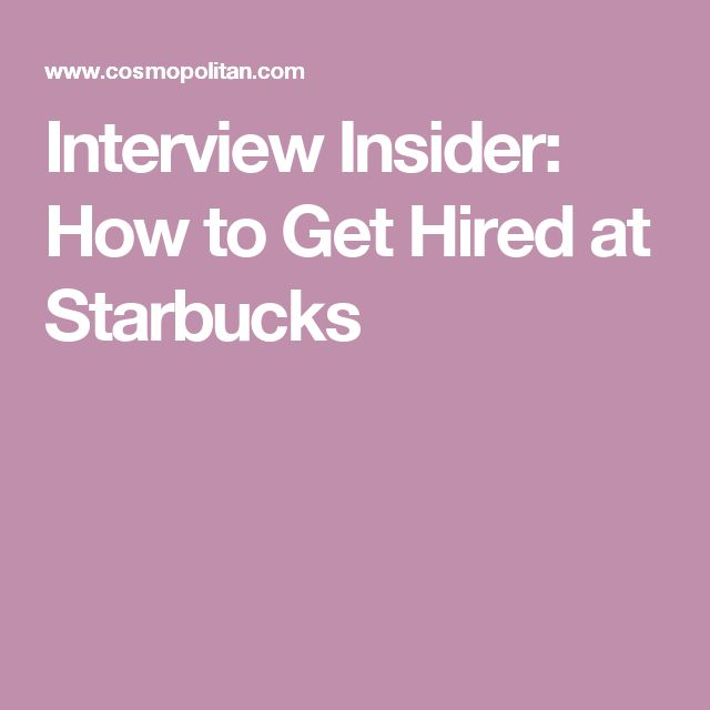 Interview Insider: How to Get Hired at Starbucks