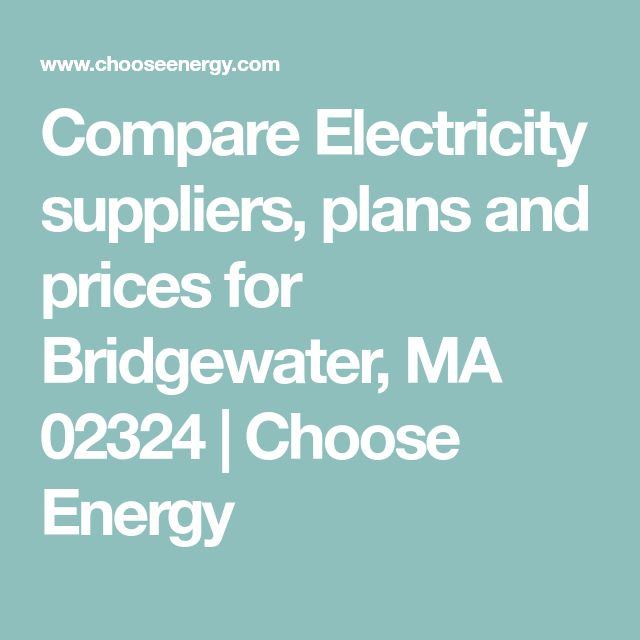 Compare Electricity suppliers, plans and prices for Bridgewater, MA 02324 | Choose Energy