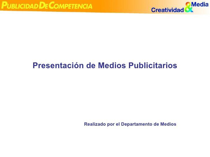 Presentación de Medios Publicitarios Realizado por el Departamento de Medios