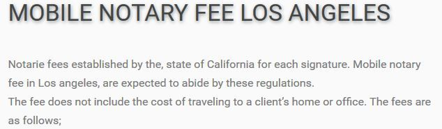 http://mobilenotarys.net/fees.htm Notarie fees California signature Mobile notary fee in los angeles Notarie fees established by the, state of California for each signature. Mobile notary fee in Los angeles, are expected to abide by these regulations.