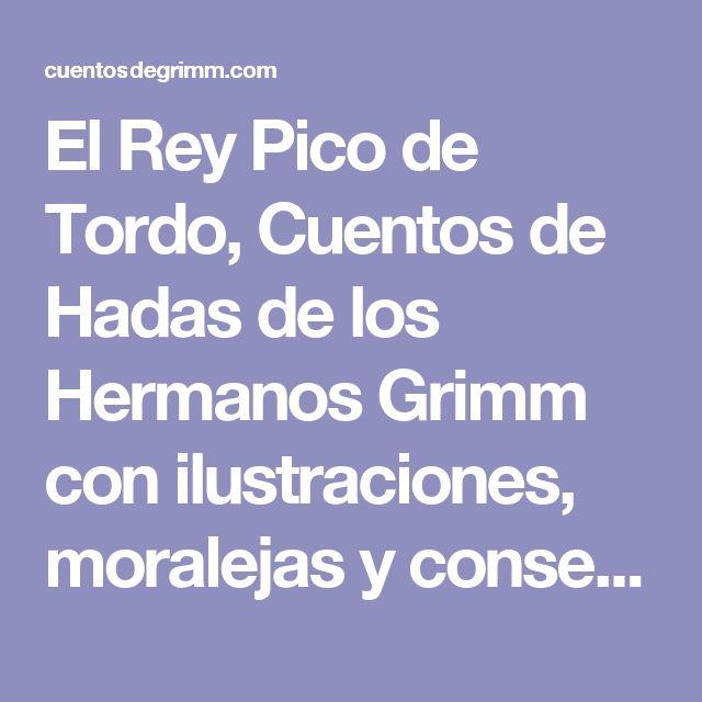 El Rey Pico de Tordo, Cuentos de Hadas de los Hermanos Grimm con ilustraciones, moralejas y consejos, ebook gratuito