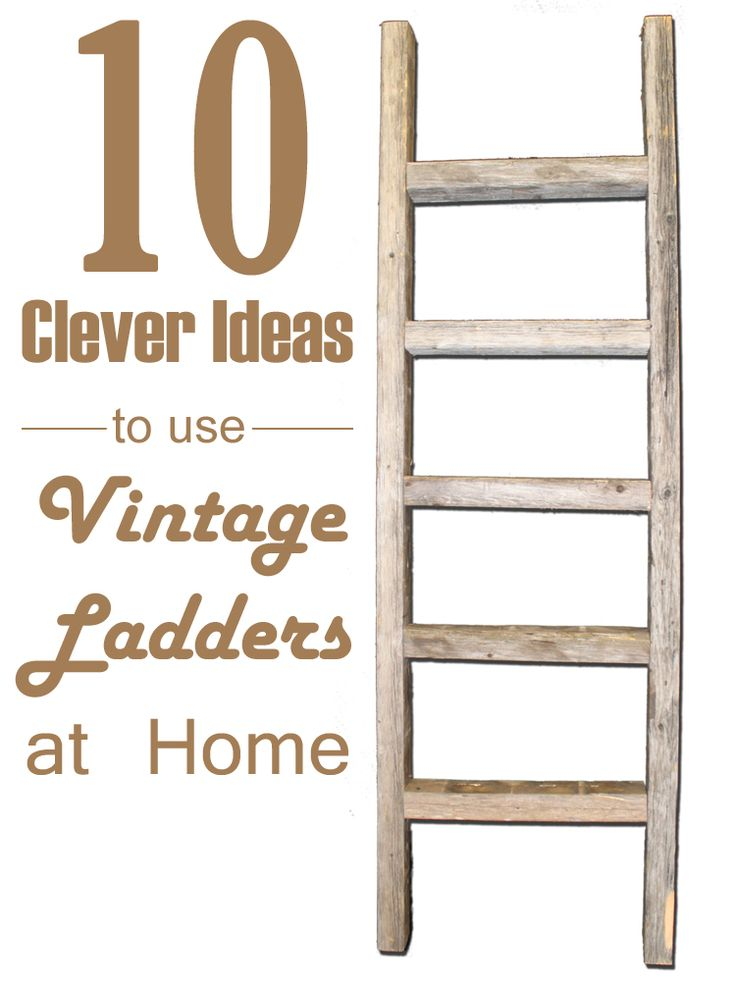 10 clever ideas to use vintage ladders at home vintage for Decor ladder house