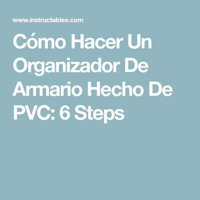 Cómo Hacer Un Organizador De Armario Hecho De PVC: 6 Steps