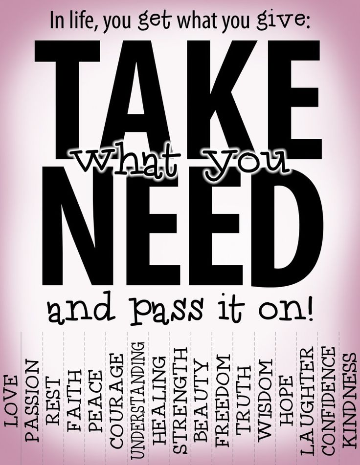 Take what you need ... and pass it on!