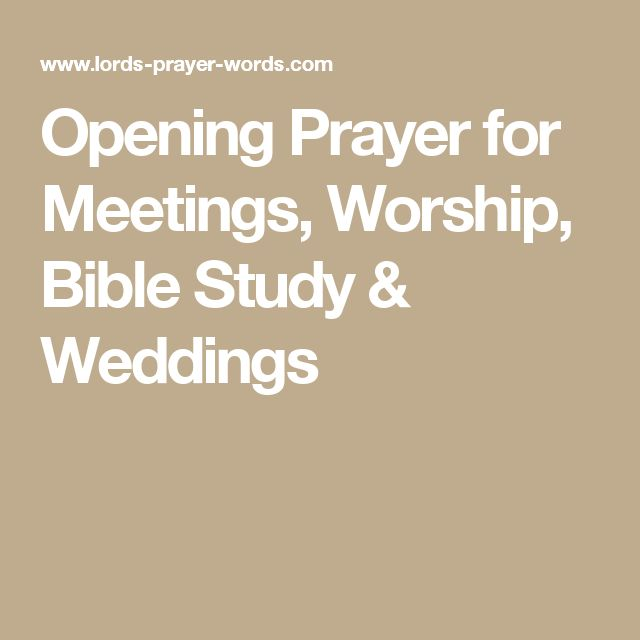 Opening Prayer for Meetings, Worship, Bible Study & Weddings