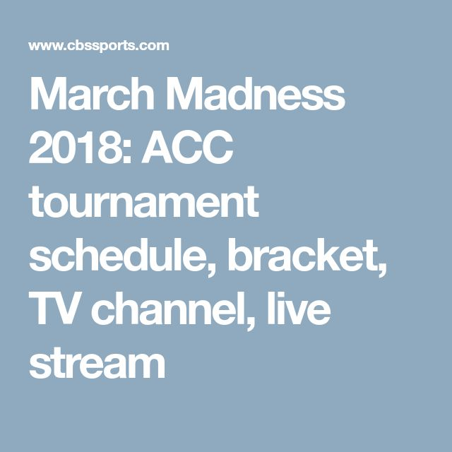 March Madness 2018: ACC tournament schedule, bracket, TV channel, live stream