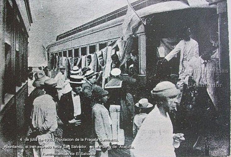 4 de Julio de 1915, Tripulación de la Fragata Sarmiento de nacionalidad argentina, aborda el Tren Expreso que desde el Puerto de Acajutla,los conduciria a San Salvador.