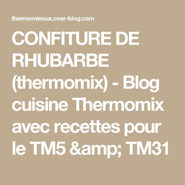 CONFITURE DE RHUBARBE (thermomix) - Blog cuisine Thermomix avec recettes pour le TM5 & TM31