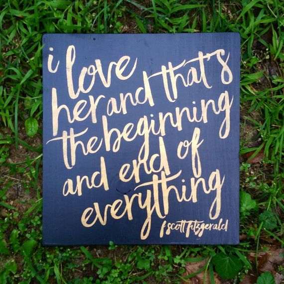 I love her and that's the beginning and end of everything, the great gatsby wedding sign, gatsby themed sign