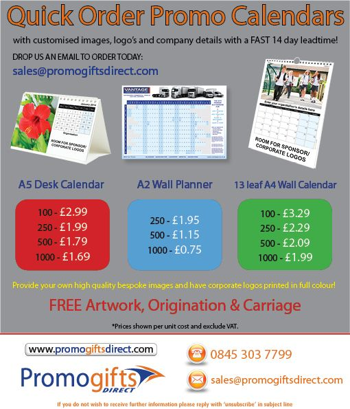 Order your corporate promotional calendars this week at a very special price. Lead time just 10 working days from final artwork approval.  Contact us to order: sales@promogiftsdirect.com
