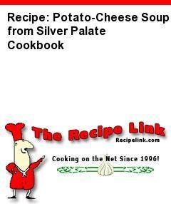 Recipe: Potato-Cheese Soup from Silver Palate Cookbook - Recipelink.com
