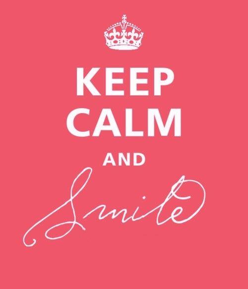 Keep Calm and Smile. The one Keep Calm that I really like.