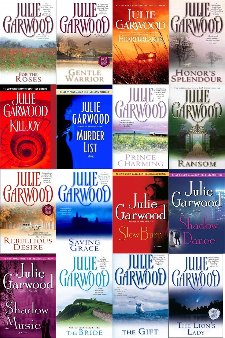 Love all of Julie Garwood's books, I have them all and have read them over and over again. I have been reading her books for over 25yrs
