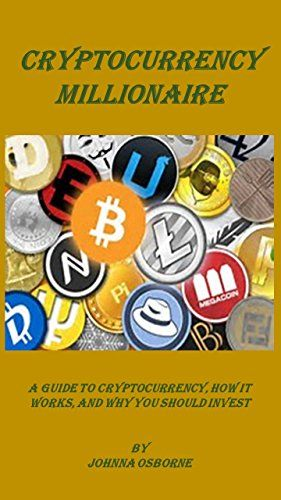 9 best investing trading cryptocurrency images on pinterest cryptocurrency millionaire a guide to cryptocurrency how it works and why you should fandeluxe Choice Image