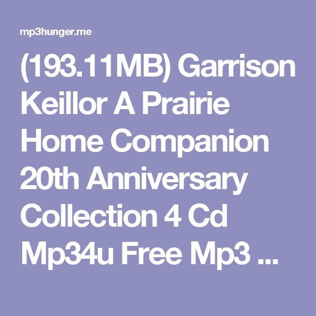 (193.11MB) Garrison Keillor A Prairie Home Companion 20th Anniversary Collection 4 Cd Mp34u Free Mp3 Download – Mp3Hunger.me