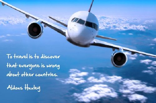 To travel is to discover that everyone is wrong......