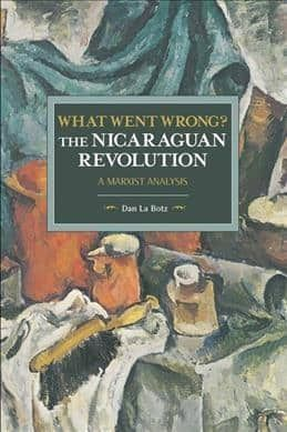 What Went Wrong?: The Nicaraguan Revolution - a Marxist Analysis