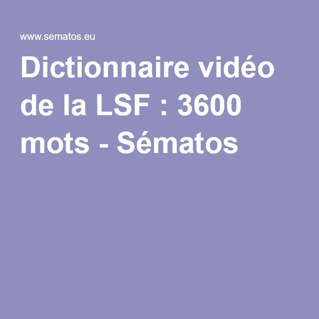 Dictionnaire vidéo de la LSF : 3600 mots - Sématos