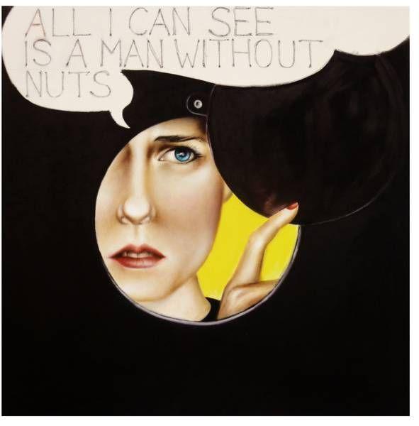 """""""all I can see, is a man without nuts""""...(no comment:-) Art Work by Kati von Schwerin Deutsche Künstlerin"""