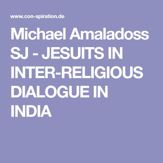 Michael Amaladoss SJ - JESUITS IN INTER-RELIGIOUS DIALOGUE IN INDIA