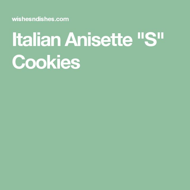 "Italian Anisette ""S"" Cookies"