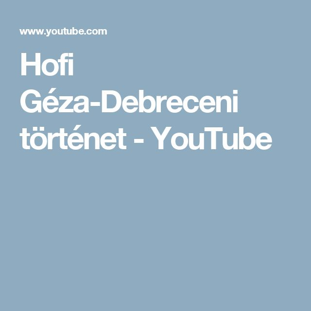 Hofi Géza-Debreceni történet - YouTube