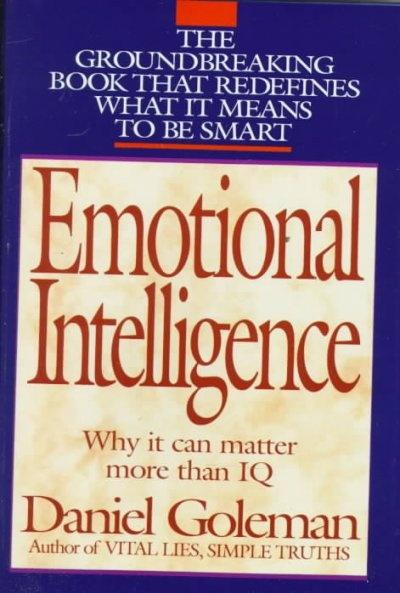 Emotional intelligence / Daniel Goleman