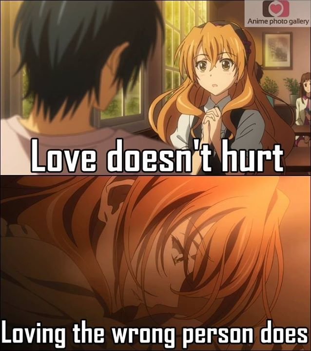 Love doesn't hurt.. Loving the wrong person does Anime: || Golden time ||