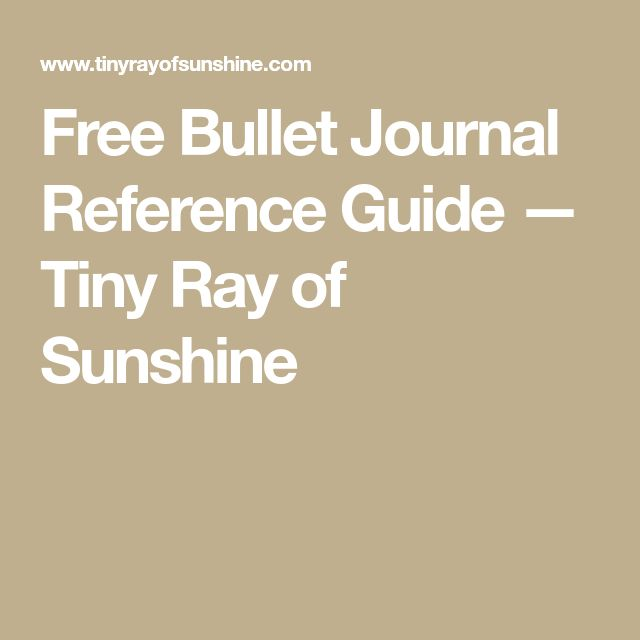 Free Bullet Journal Reference Guide — Tiny Ray of Sunshine
