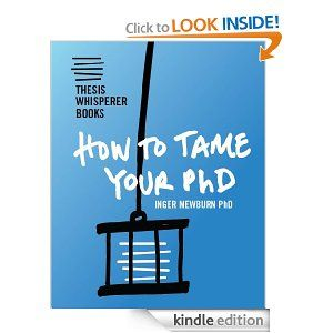 Amazon.com: How To Tame Your PhD (Thesis Whisperer Books) eBook: Inger Mewburn: Kindle Store