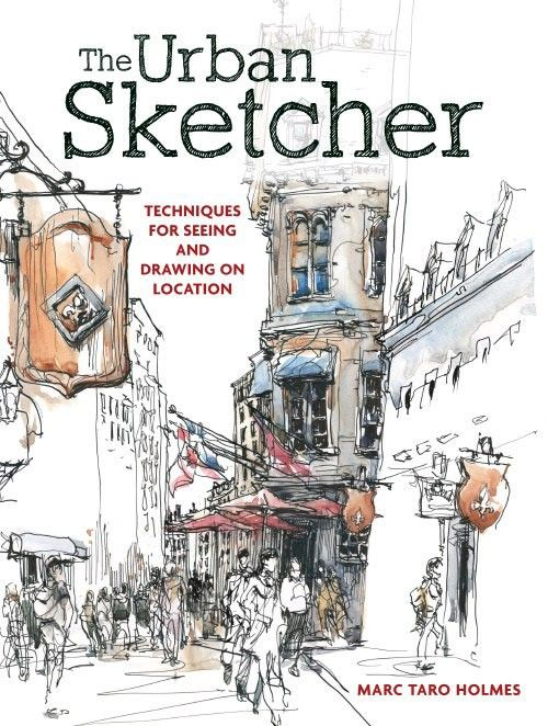 The Urban Sketcher: How to Draw on Location | -Marc Taro Holmes You'll love this drawing book if: You want to learn urban sketching techniques You like to make pen and ink, watercolor, and pencil art